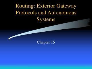 Routing: Exterior Gateway Protocols and Autonomous Systems