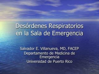 Des rdenes Respiratorios en la Sala de Emergencia