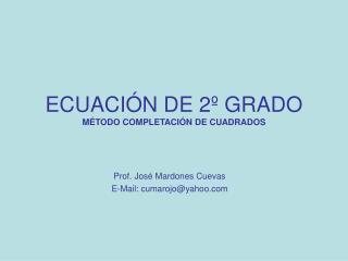 ECUACIÓN DE 2º GRADO MÉTODO COMPLETACIÓN DE CUADRADOS