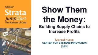 Show Them the Money: Building Supply Chains to Increase Profits