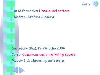 Sacrofano (Rm), 19-24 luglio 2004 Corso:  Comunicazione e marketing sociale