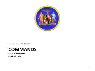 Commands Steve Giovannini 09 April 2013