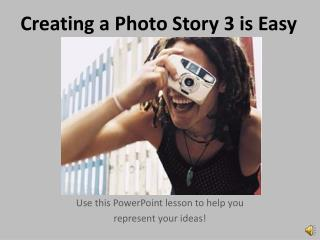 Creating a Photo Story 3 is Easy