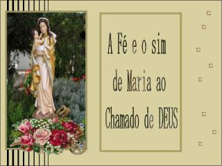 A Fé e o sim  de Maria ao  Chamado de DEUS