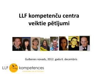 LLF kompetenču centra  veiktie pētījumi