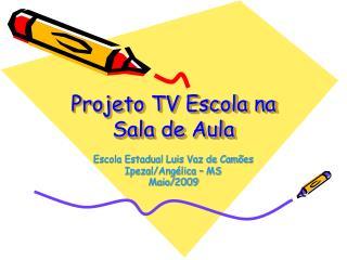 Projeto TV Escola na Sala de Aula