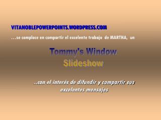 VITANOBLEPOWERPOINTS.WORDPRESS.COM …se complace en compartir el excelente trabajo  de MARTHA,  un