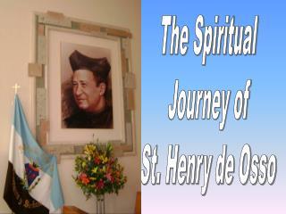 The Spiritual Journey of St. Henry de Osso