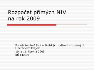 Rozpočet přímých NIV na rok 2009
