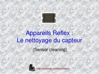 Appareils Reflex : Le nettoyage du capteur