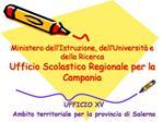 Ministero dell Istruzione, dell Universit  e della Ricerca Ufficio Scolastico Regionale per la Campania