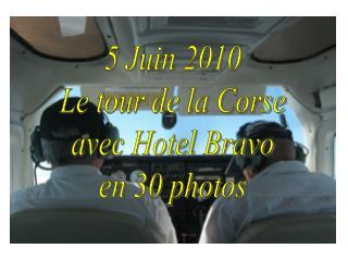 5 Juin 2010 Le tour de la Corse avec Hotel Bravo en 30 photos