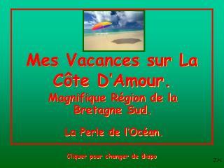 Mes Vacances sur La Côte D'Amour.