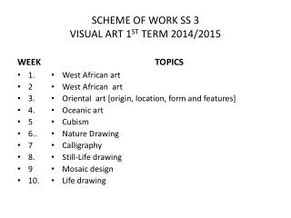 SCHEME OF WORK SS 3 VISUAL ART 1 ST  TERM 2014/2015