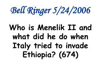 Bell Ringer 5/24/2006