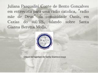 Clique no logotipo de Santa  Gianna  e ouça