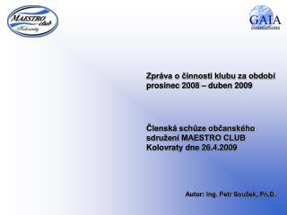Zpráva o činnosti klubu za období prosinec 2008 – duben 2009