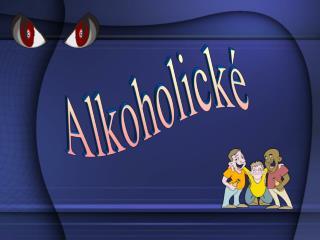 Alkoholické