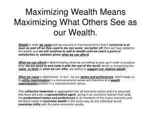 Maximizing Wealth Means Maximizing What Others See as our Wealth.