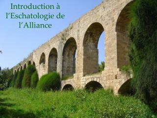 Introduction à l'Eschatologie de l'Alliance