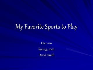 My Favorite Sports to Play