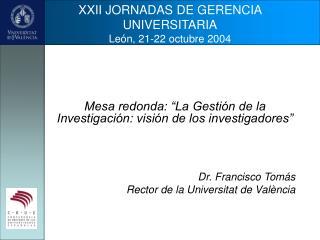 XXII JORNADAS DE GERENCIA UNIVERSITARIA León, 21-22 octubre 2004