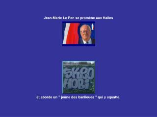 Jean-Marie Le Pen se promène aux Halles