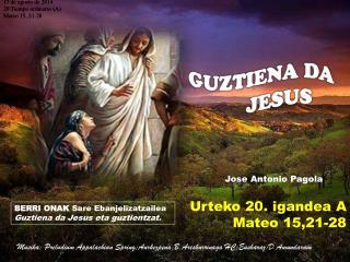 17 de agosto de 2014 20 Tiempo ordinario (A) Mateo 15, 21-28