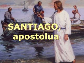 SANTIAGO,  apostolua