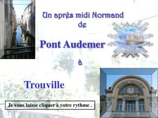 Un après midi Normand                   de                   à
