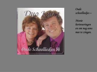 Oude schoolliedjes –  Mooie herinneringen en om nog eens mee te zingen.