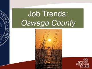 Job Trends:                   Oswego County