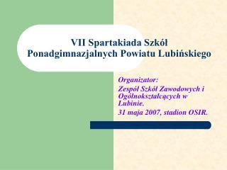 VII Spartakiada Szkół Ponadgimnazjalnych Powiatu Lubińskiego
