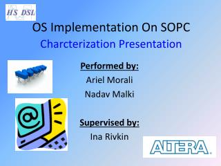 OS Implementation On SOPC Charcterization Presentation