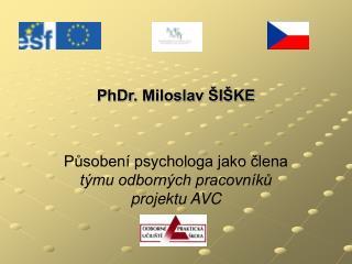 PhDr. Miloslav ŠIŠKE