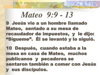 Mateo 9:9  -  13
