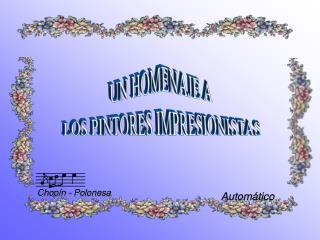 UN HOMENAJE A LOS PINTORES IMPRESIONISTAS