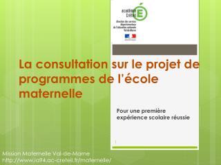 La consultation sur le projet de programmes de l'école maternelle