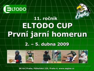 ELTODO CUP Prvn� jarn� homerun