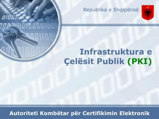 Infrastruktura e  Çelësit Publik  (PKI)