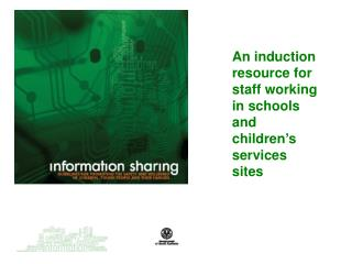 An induction resource for staff working in schools and children's services sites