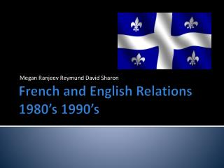 French and English Relations 1980�s 1990�s
