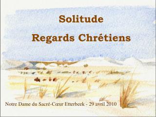Solitude  Regards Chrétiens