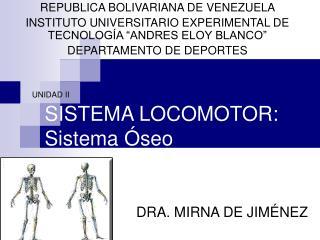 SISTEMA LOCOMOTOR: Sistema Óseo