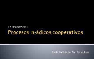 Procesos  n- ádicos  cooperativos