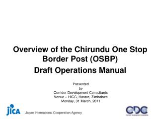 Overview of the Chirundu One Stop Border Post (OSBP)  Draft Operations Manual