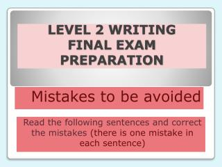 LEVEL 2 WRITING FINAL EXAM PREPARATION