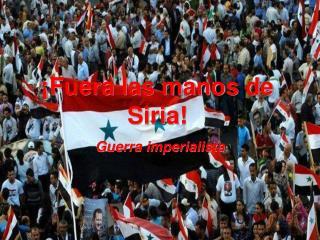¡Fuera las manos de Siria!