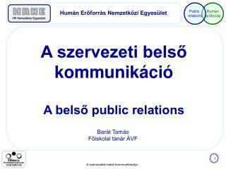 A szervezeti belső kommunikáció  A belső public relations