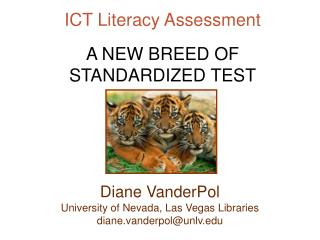 ICT Literacy Assessment A NEW BREED OF STANDARDIZED TEST